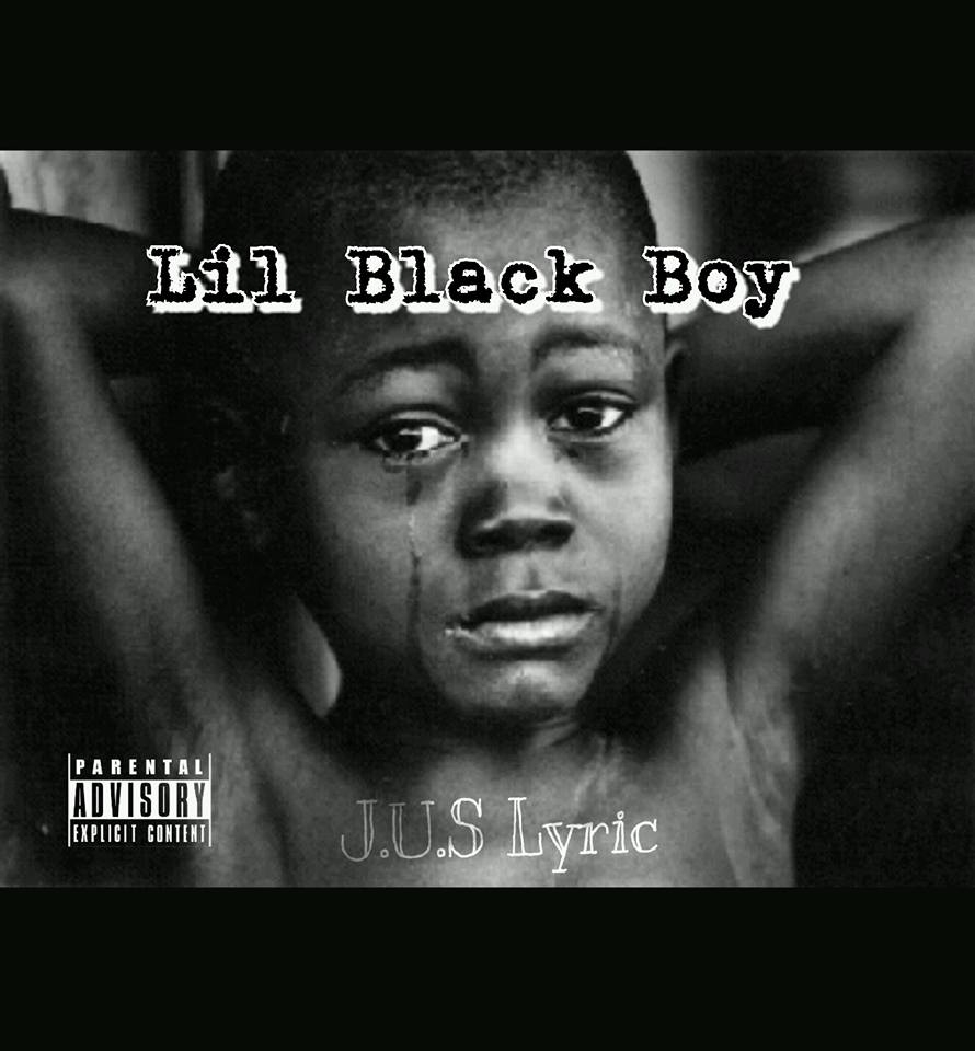 J.U.S Lyric - Lil' Black Boy