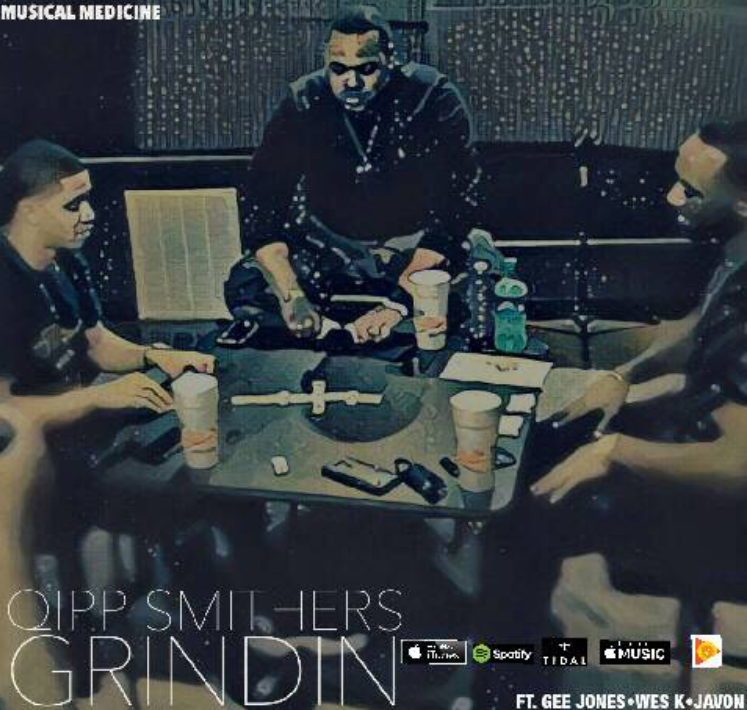 Qipp Smithers ft. Wes K, Gee Jones, and Javon - Grindin