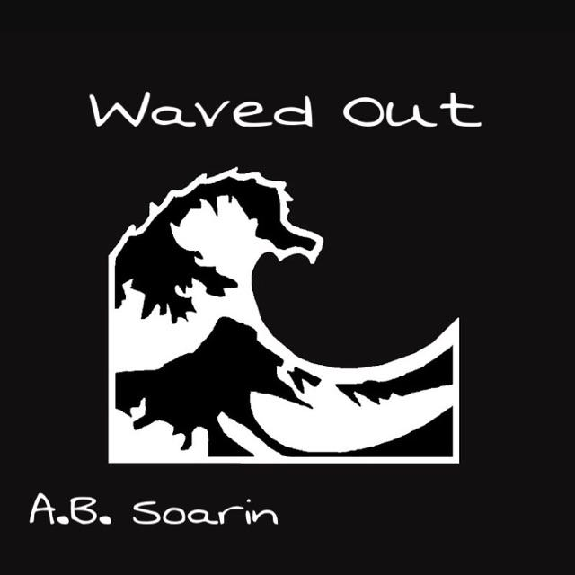A.B. Soarin' - Waved Out