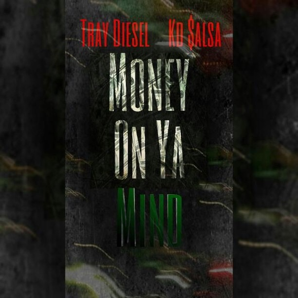 Tray Diesel & Kd $alsa - Money on ya mind