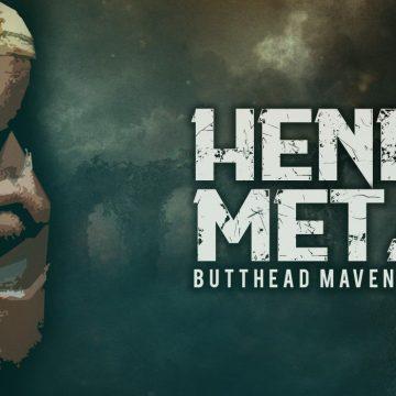 Henry Metal Releases - Butthead Maven