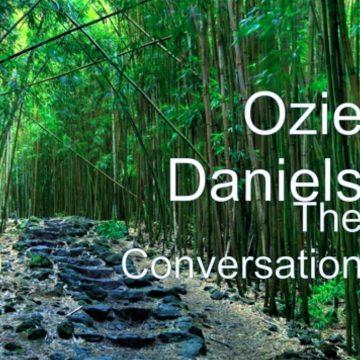 Ozie Daniels - The Conversation