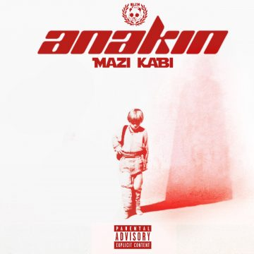 Mazi KaBi - Anakin (Prod. Kloud Beats)
