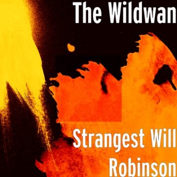 The Wildwan - Strangest Will Robinson
