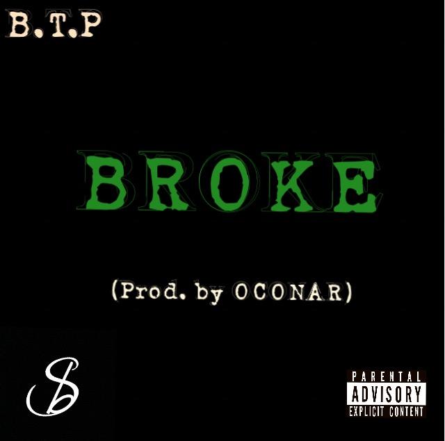 B.T.P - Broke (Prod. by OCONAR)