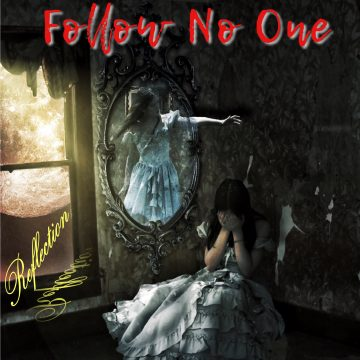 Follow No One - Reflection