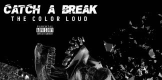 The Color Loud - Catch A Break