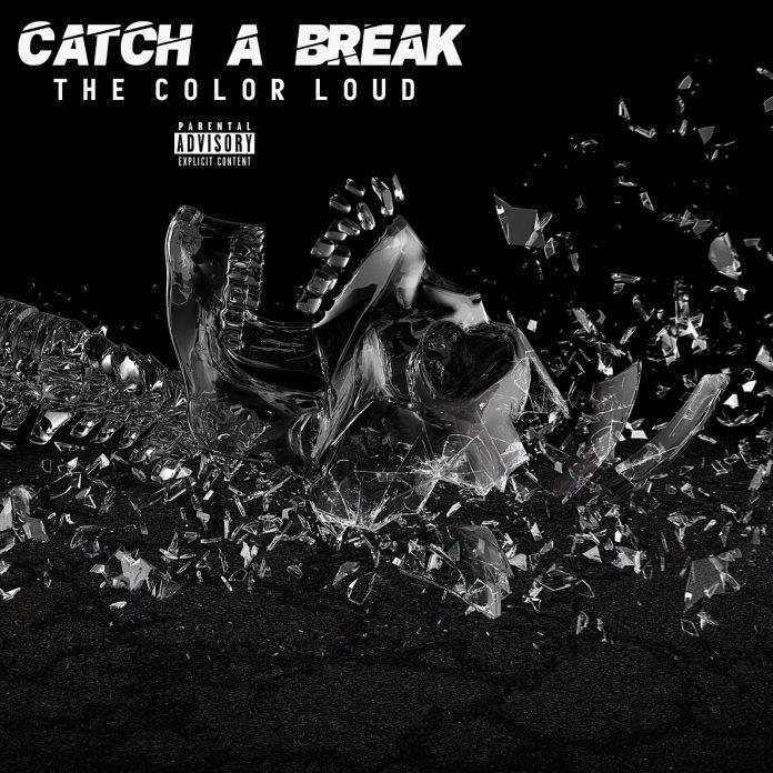 The Color Loud - Catch A Break