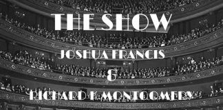 Joshua Francis & Richard K Montgomery - The Show