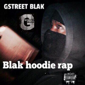 GSTREET BLAK - BLAK HOODIE RAP