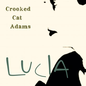 Crooked Cat Adams - Lucia