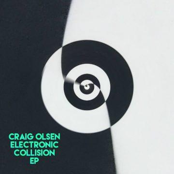Craig Olsen - Electronic Collision EP