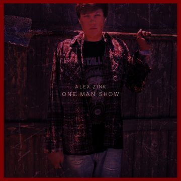 One Man Show - Alex Zink