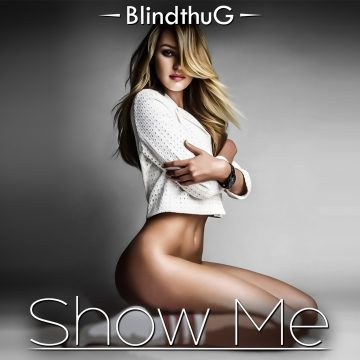 BlindthuG - Show Me