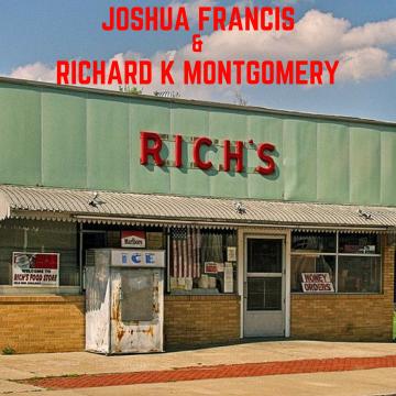 Joshua Francis & Richard K Montgomery - Rich's