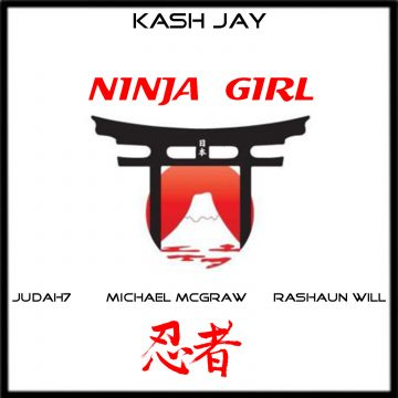 Kash Jay - Ninja Girl Ft Michael McGraw, Judah7 & Rashaun Will (Review)