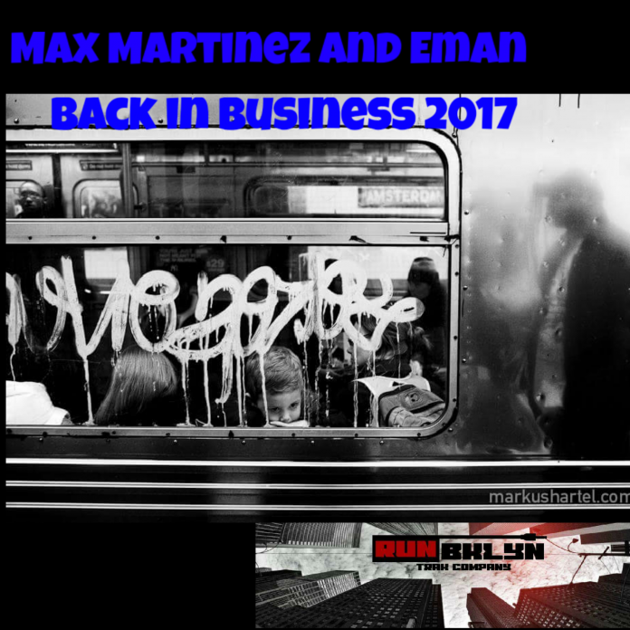 MAX MARTINEZ & EMAN - BACK IN BUSINESS 2017