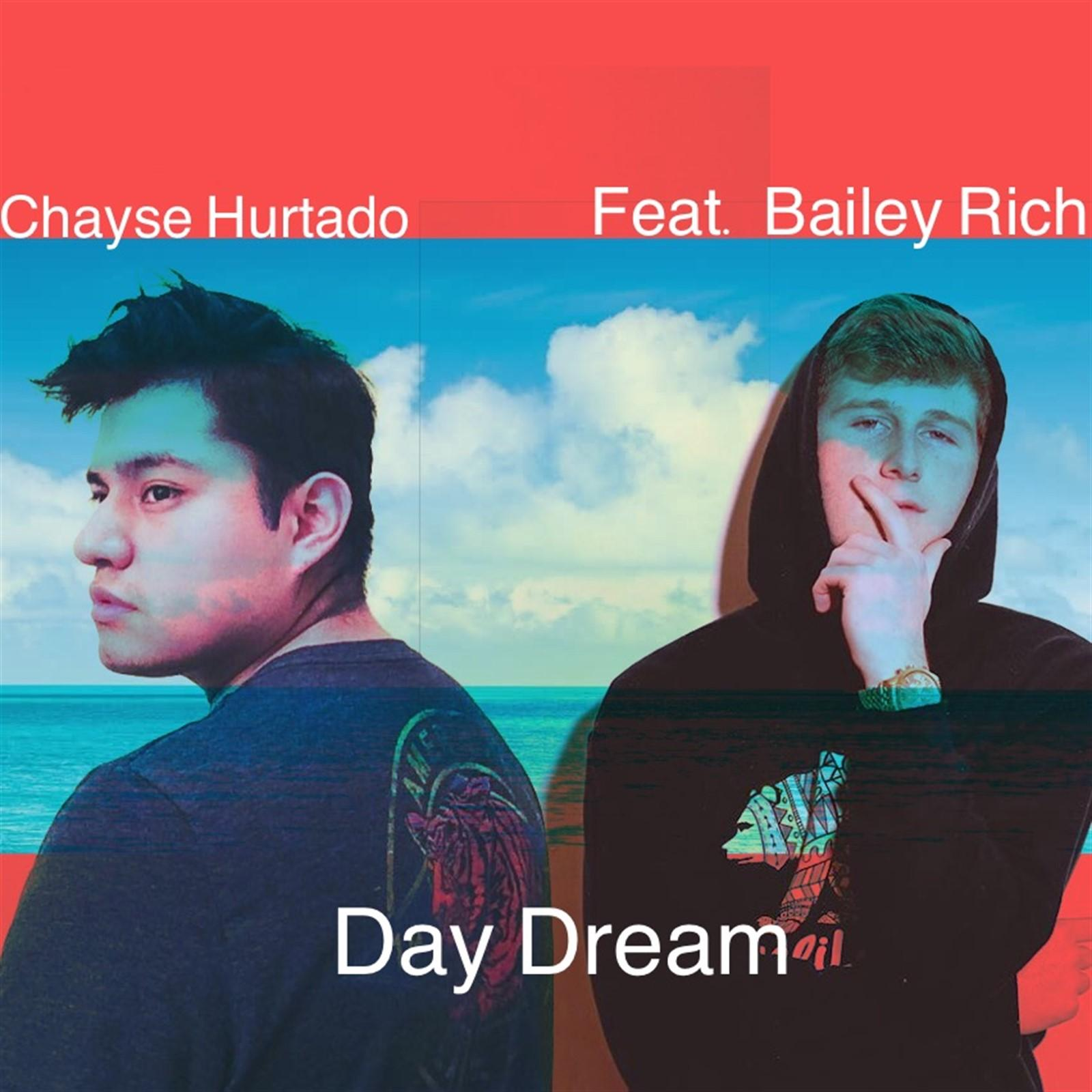 Chayse Hurtado - Day Dream (Feat. Bailey Rich)