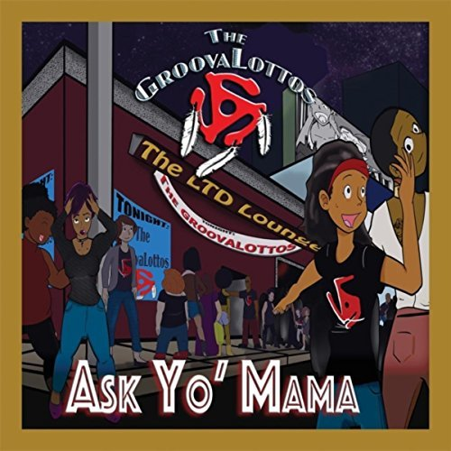 The GroovaLottos - Ask Yo' Mama (Ima GroovaLotto)