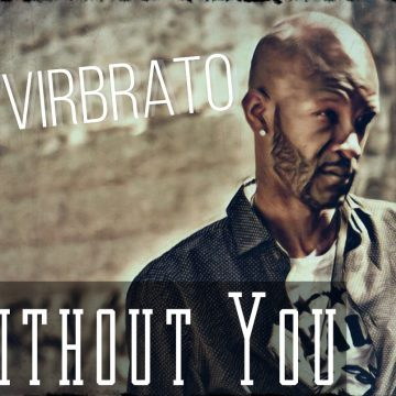 JA'VIRBRATO - Without You(Transition Into A Breakthrough)