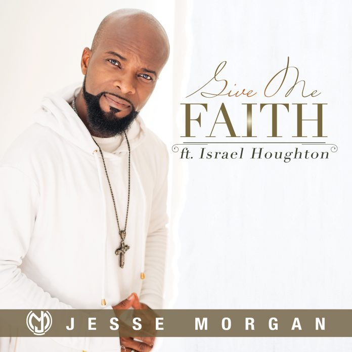 Jesse Morgan - Give Me Faith ft. Israel Houghton