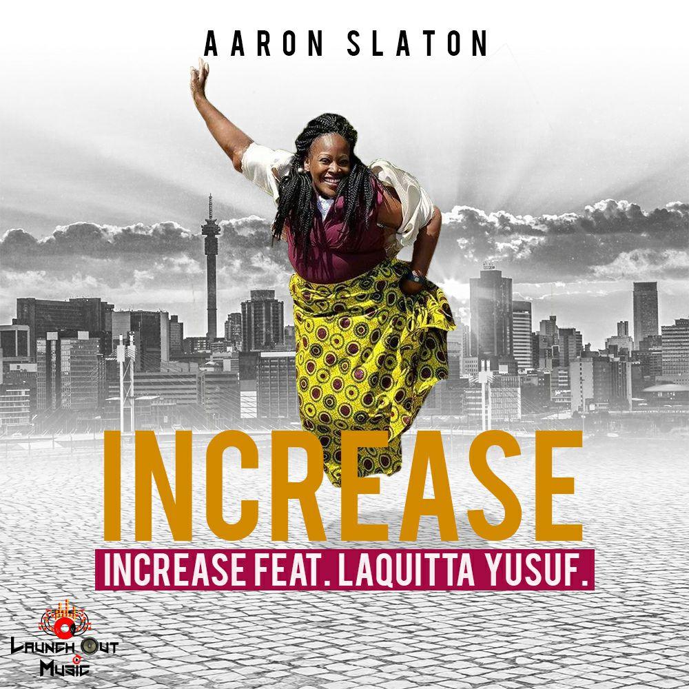 Aaron Slaton - Increase (feat. Laquitta Yusuf)