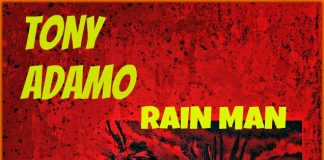 Tony Adamo - RAIN MAN