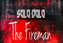 SOLO DOLO - THE FIREMAN