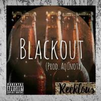 Recklous - Blackout (Prod. AQ1NOTX)