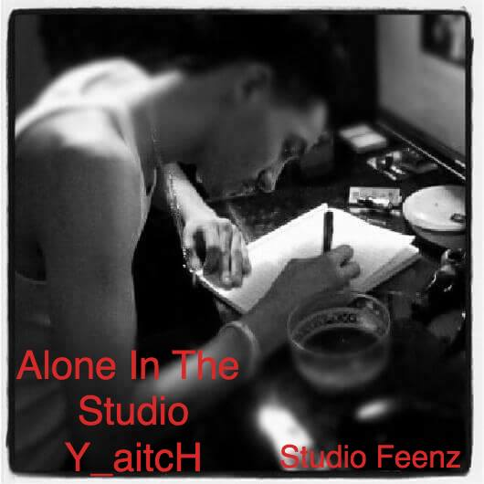 Yaitch - Alone In The Studio (Prod:MakeYourMark)
