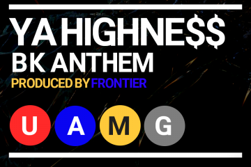 Ya Highne$$ - BK Anthem