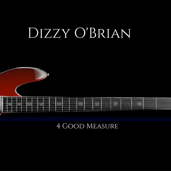 Dizzy O'Brian - 4 Good Measure