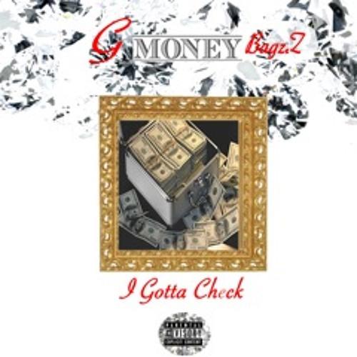 G Moneybagzz - Gotta Check (Prod. By RaymondOnDaTrack)