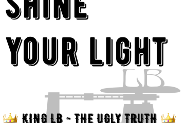 KING LB - THE UGLY TRUTH (Shine Your Light)