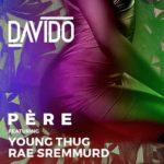 Davido feat Rea Sremmurd & Young Thug - PERE