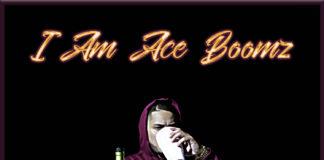 Ace Boomz- I am Ace Boomz