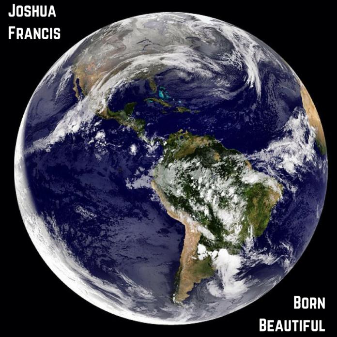Joshua Francis - Born Beautiful