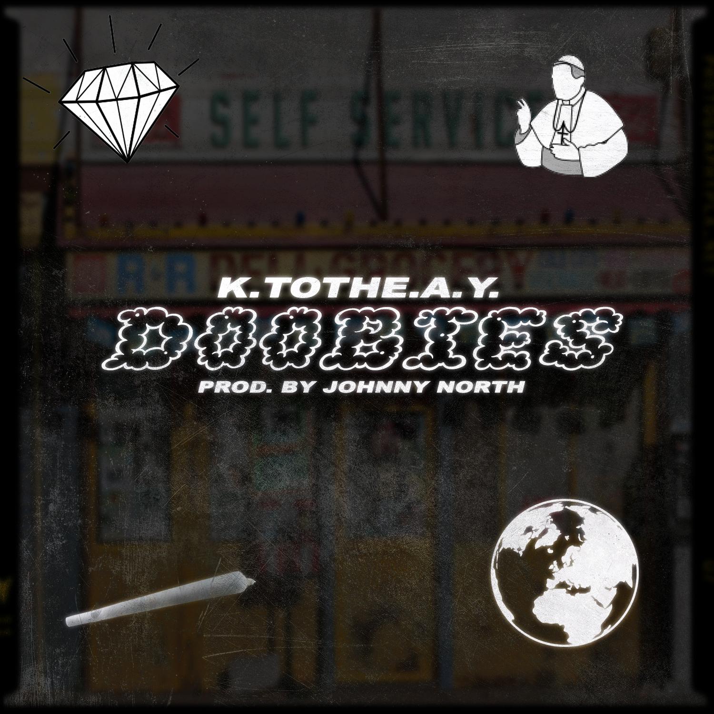K.tothe.A.Y. - Doobies