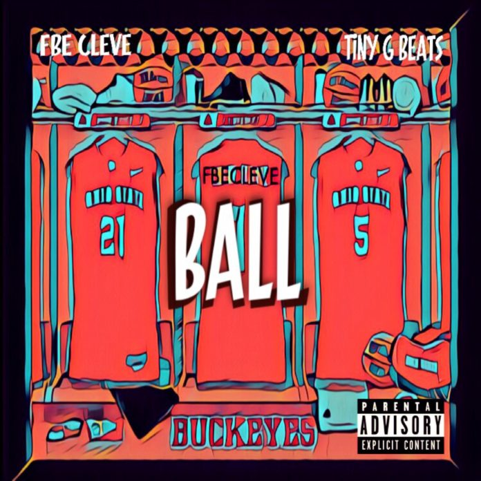 Fbe Cleve - Ball ft. Tiny G (Prod. by Tiny G Beats)