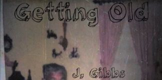 J. Gibbs - Getting Old