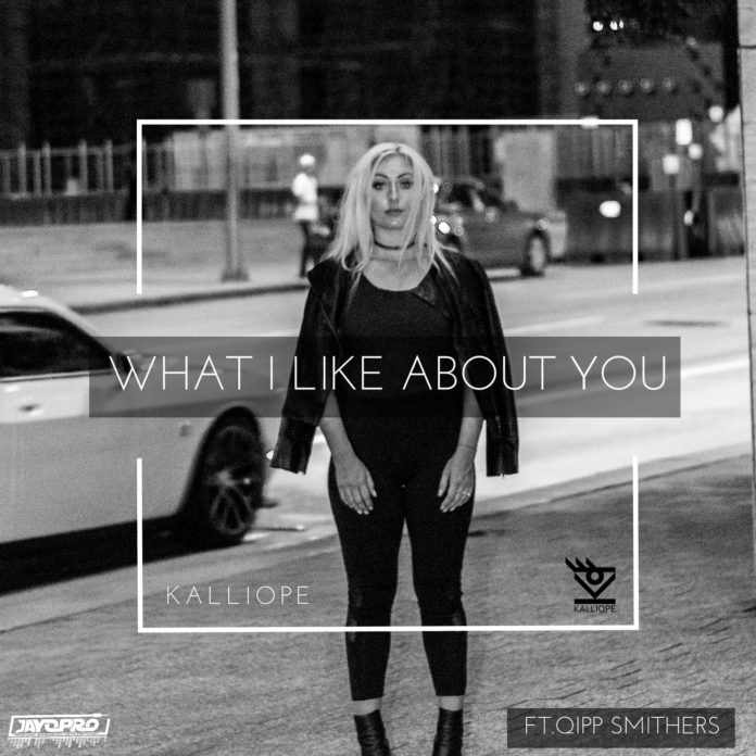 Kalliope ft. Qipp Smithers - What I Like About You