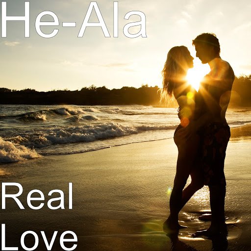 He-Ala - Real Love (Never Thought Ent)