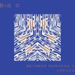 Big O - Between Memories & Choices