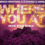 French Montana, 2 Chainz & Iamsu - Where You At (Nick Nyce Remix)
