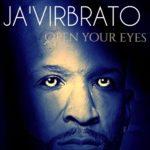 Ja'virbrato- Open Your Eyes (The Teachings Of He:Reborn Again)
