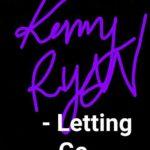 Kenny Ryan - Letting Go...