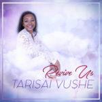 TARISAI VUSHE - REVIVE US