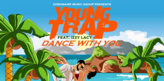 Young Trap (Feat. Izzy Lacy) - Dance With You