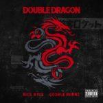 Nick Nyce ft. George Burnz - Double Dragon