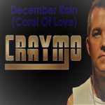 Craymo - December Rain (Carol Of Love)